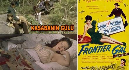 Kasabanın Gülü - Frontier Gal (1945)